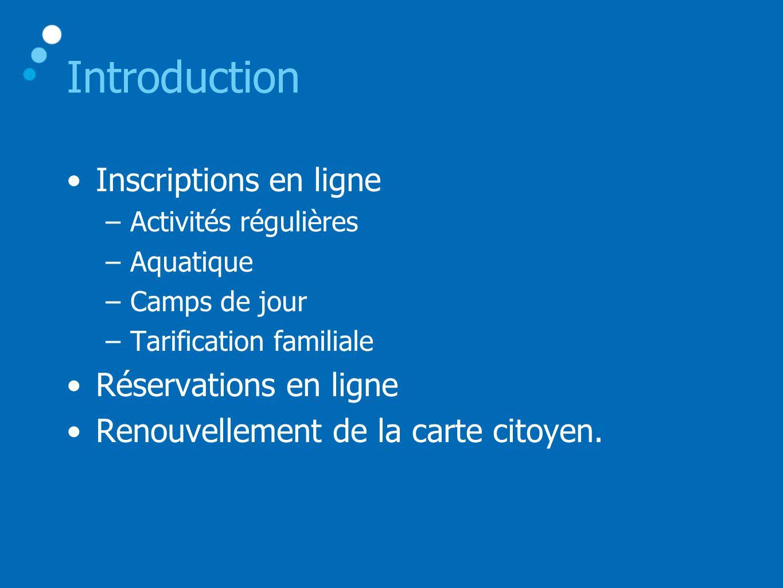 Introduction Inscriptions en ligne Réservations en ligne