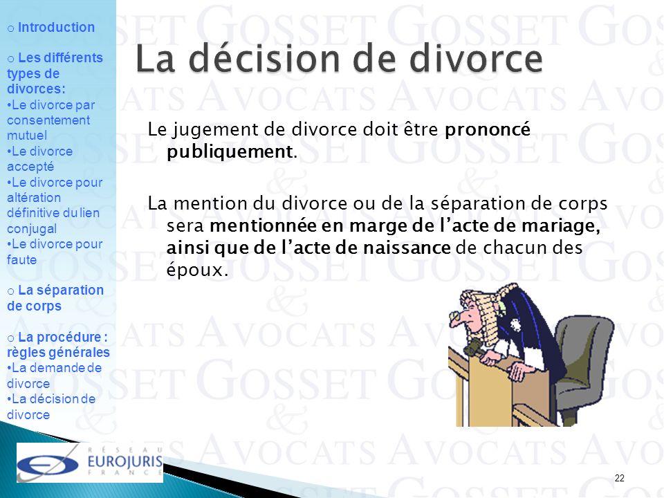 La décision de divorce Le jugement de divorce doit être prononcé publiquement.
