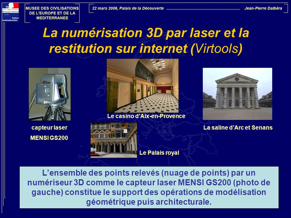 La numérisation 3D par laser et la restitution sur internet (Virtools)