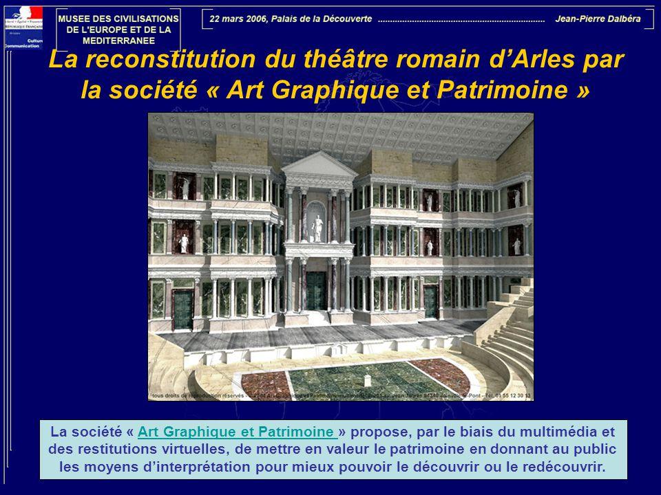 La reconstitution du théâtre romain d'Arles par la société « Art Graphique et Patrimoine »