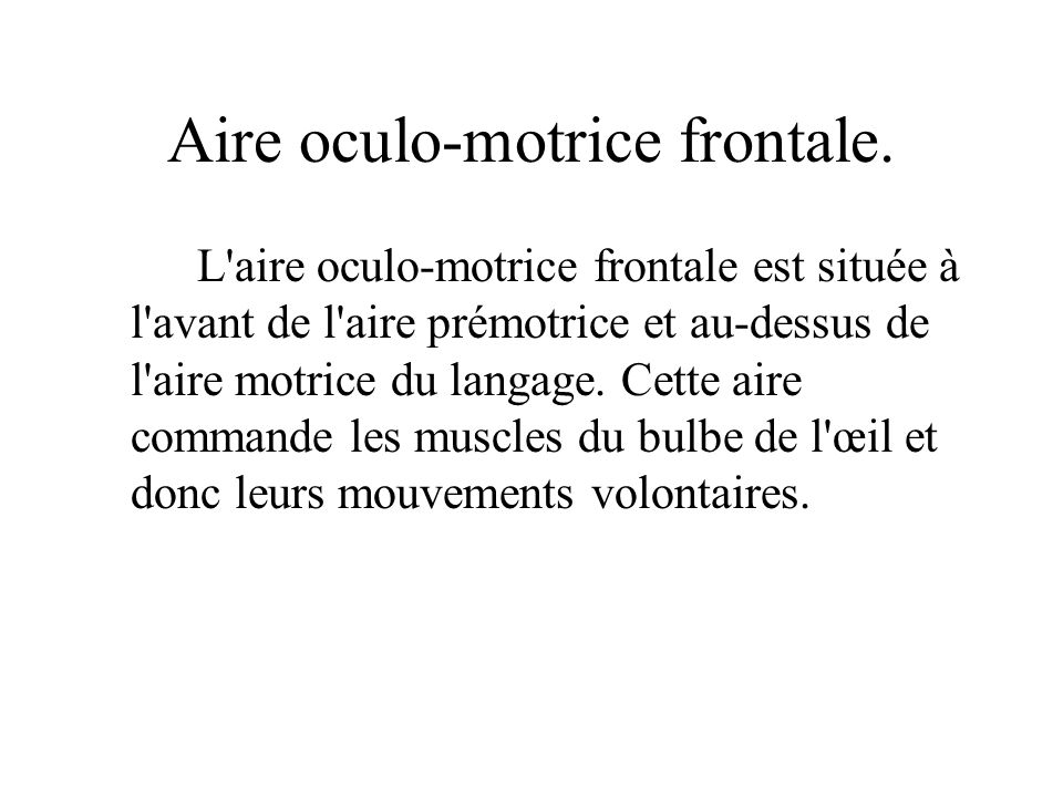 Aire oculo-motrice frontale.