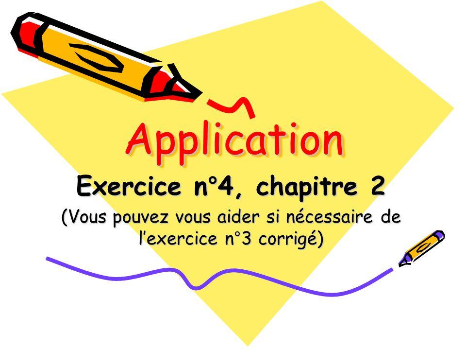 (Vous pouvez vous aider si nécessaire de l'exercice n°3 corrigé)