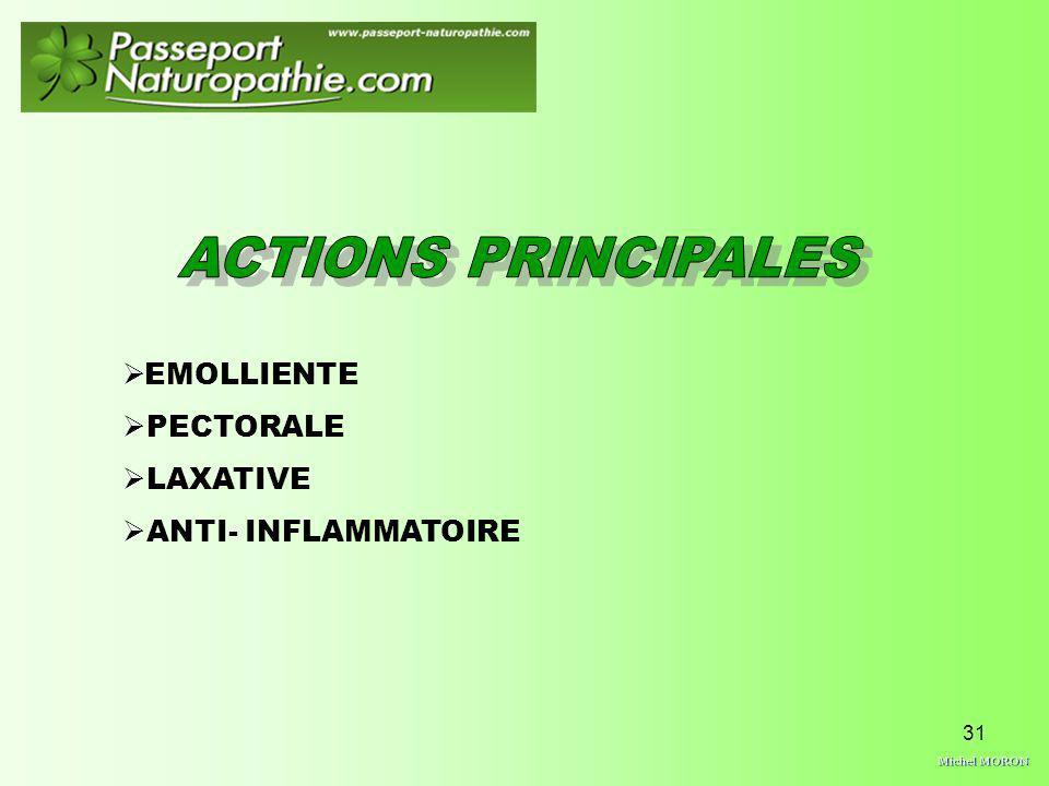Michel MORON ACTIONS PRINCIPALES EMOLLIENTE PECTORALE LAXATIVE
