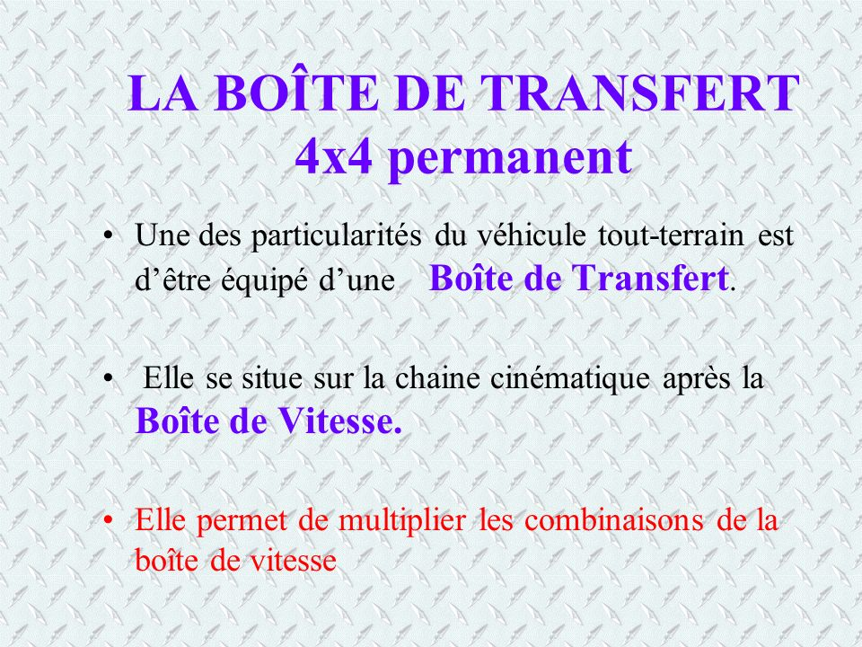 LA BOÎTE DE TRANSFERT 4x4 permanent