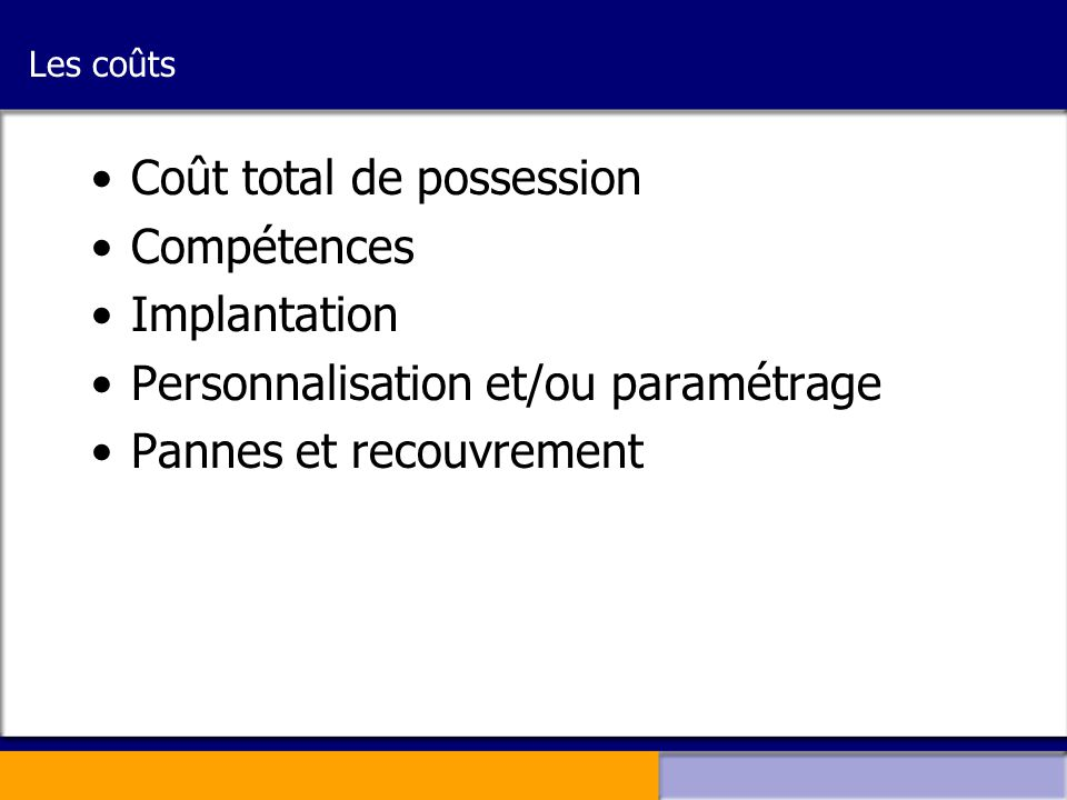 Coût total de possession Compétences Implantation