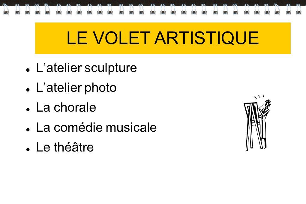 LE VOLET ARTISTIQUE VOLET ARTISTIQUE L'atelier sculpture