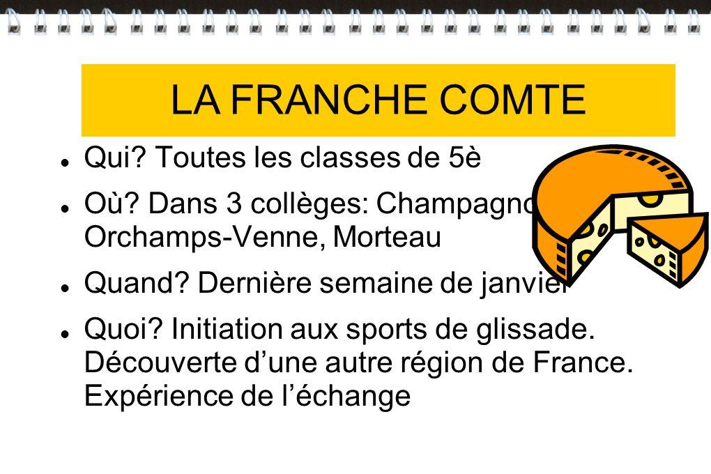 LA FRANCHE COMTE LA FRANCHE-COMTE Qui Toutes les classes de 5è