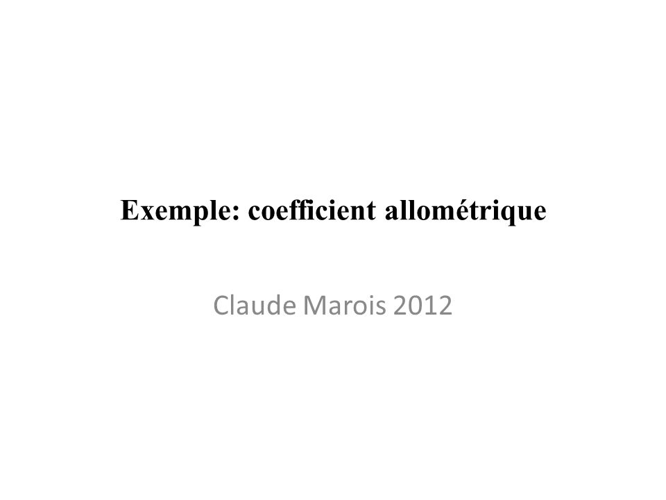 Exemple: coefficient allométrique