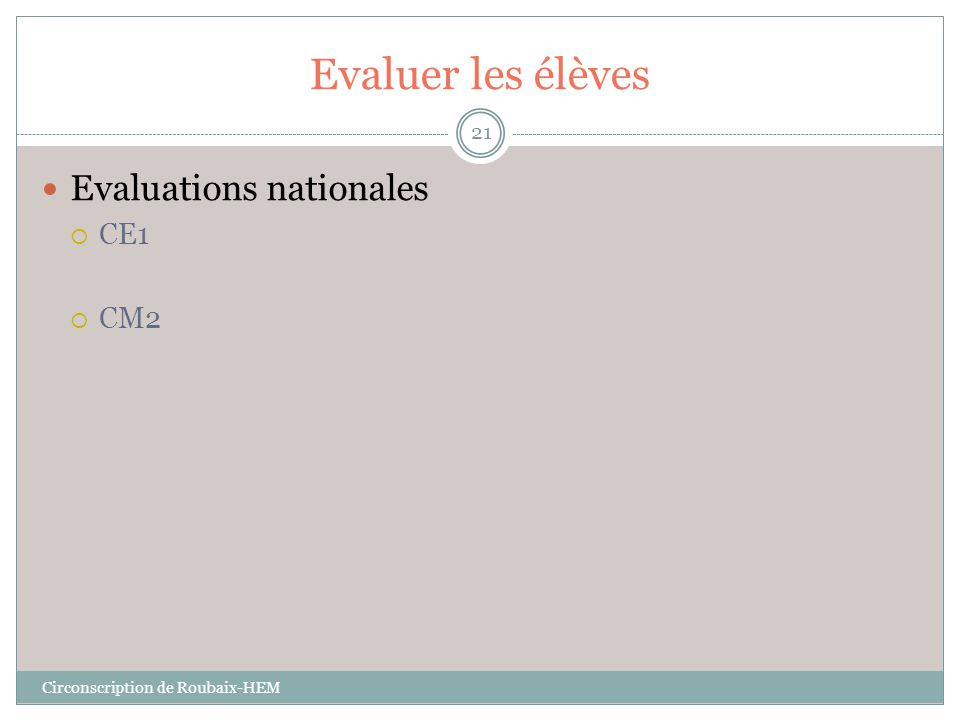 Evaluer les élèves Evaluations nationales CE1 CM2