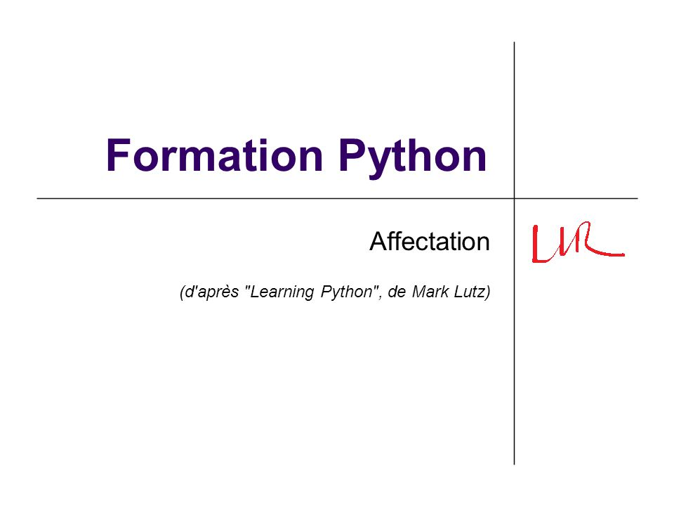 Affectation (d après Learning Python , de Mark Lutz)