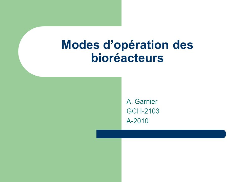 Modes d'opération des bioréacteurs
