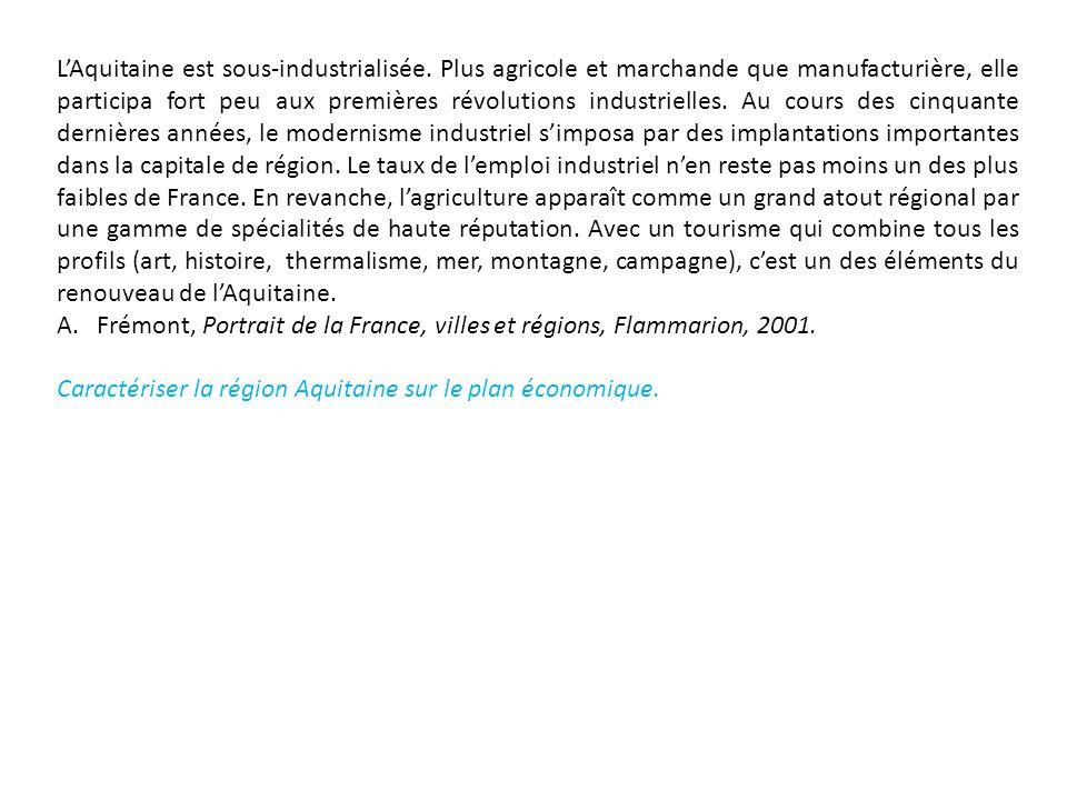 L'Aquitaine est sous-industrialisée