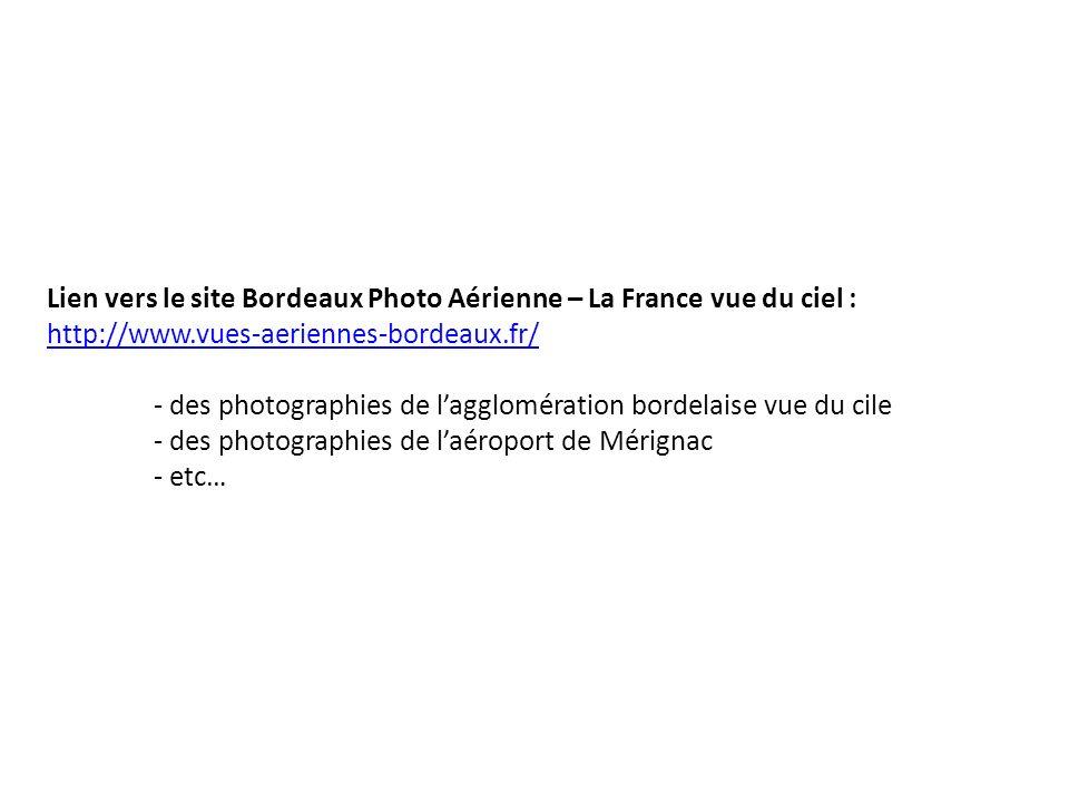Lien vers le site Bordeaux Photo Aérienne – La France vue du ciel : http://www.vues-aeriennes-bordeaux.fr/
