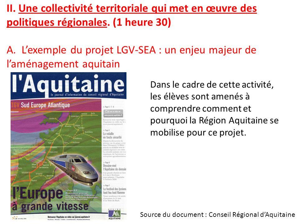 II. Une collectivité territoriale qui met en œuvre des politiques régionales. (1 heure 30) A. L'exemple du projet LGV-SEA : un enjeu majeur de l'aménagement aquitain