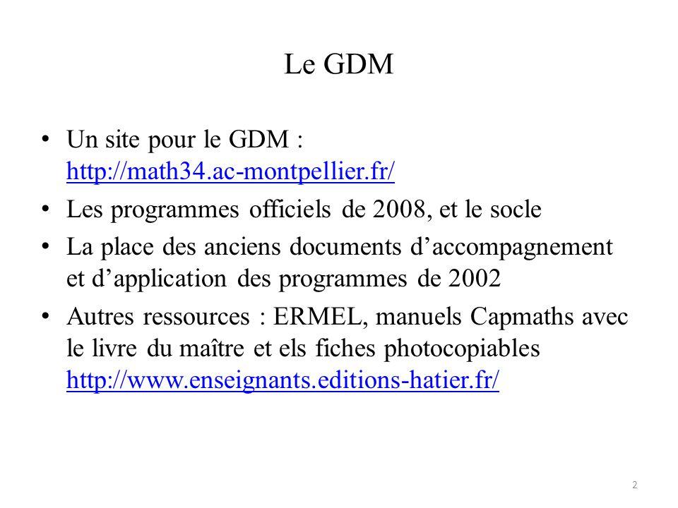Le GDM Un site pour le GDM : http://math34.ac-montpellier.fr/