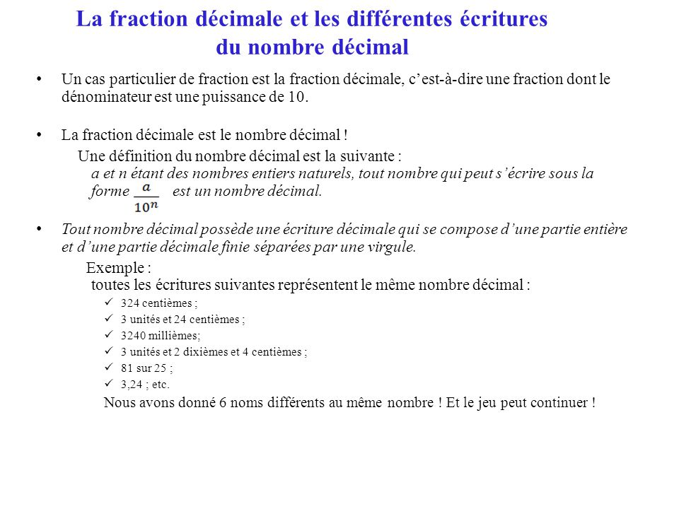 La fraction décimale et les différentes écritures du nombre décimal
