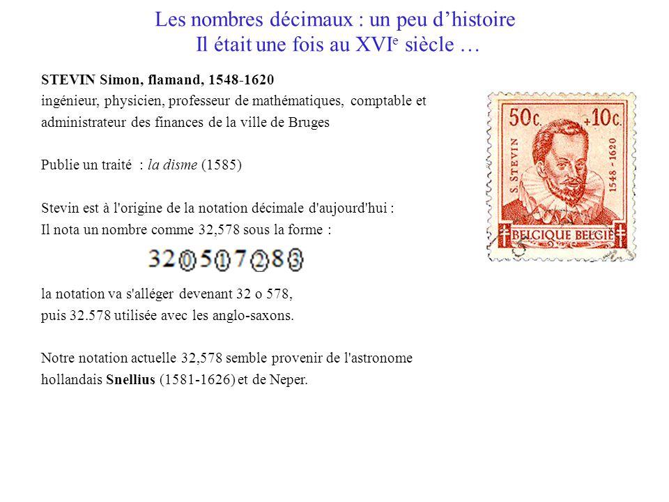 Les nombres décimaux : un peu d'histoire Il était une fois au XVIe siècle …