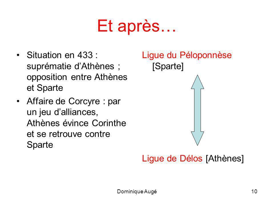 Et après… Situation en 433 : suprématie d'Athènes ; opposition entre Athènes et Sparte.