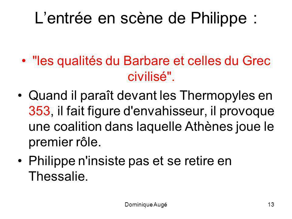 L'entrée en scène de Philippe :