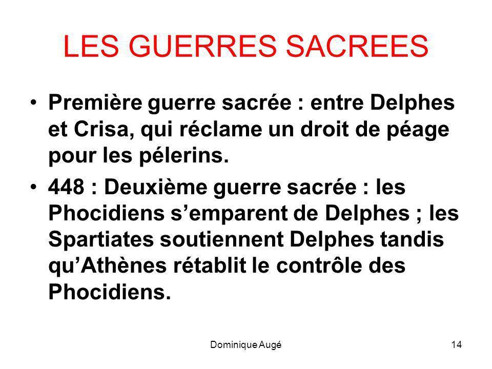 LES GUERRES SACREES Première guerre sacrée : entre Delphes et Crisa, qui réclame un droit de péage pour les pélerins.