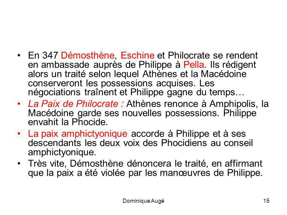 En 347 Démosthène, Eschine et Philocrate se rendent en ambassade auprès de Philippe à Pella. Ils rédigent alors un traité selon lequel Athènes et la Macédoine conserveront les possessions acquises. Les négociations traînent et Philippe gagne du temps…