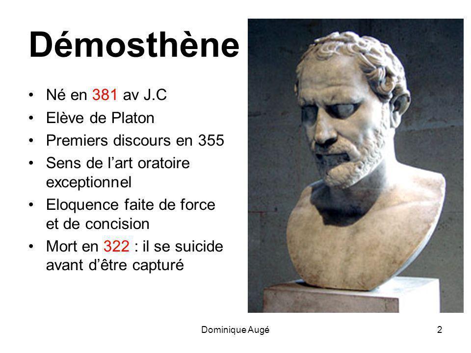 Démosthène Né en 381 av J.C Elève de Platon Premiers discours en 355