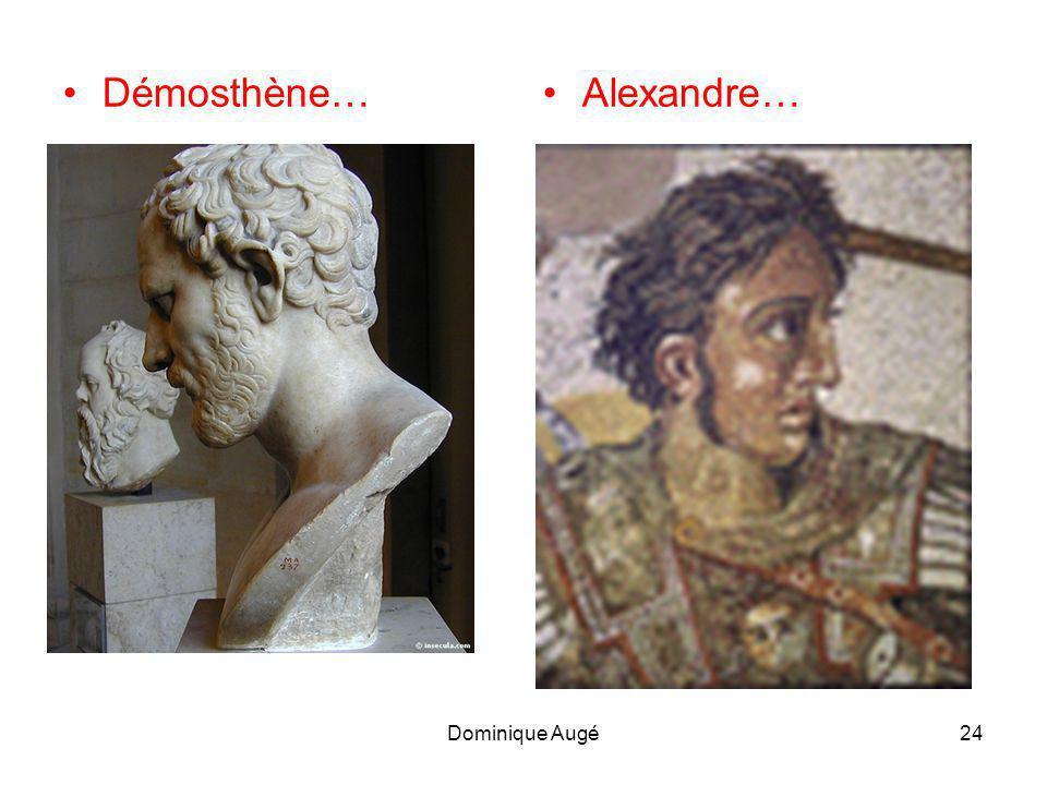 Démosthène… Alexandre… Dominique Augé