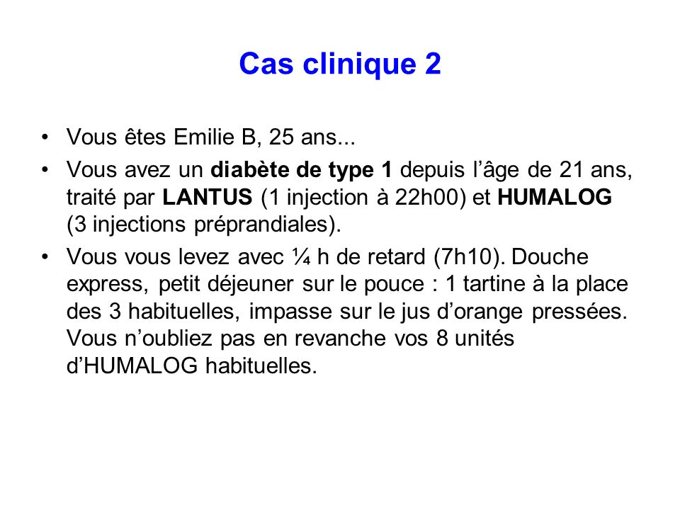 Cas clinique 2 Vous êtes Emilie B, 25 ans...
