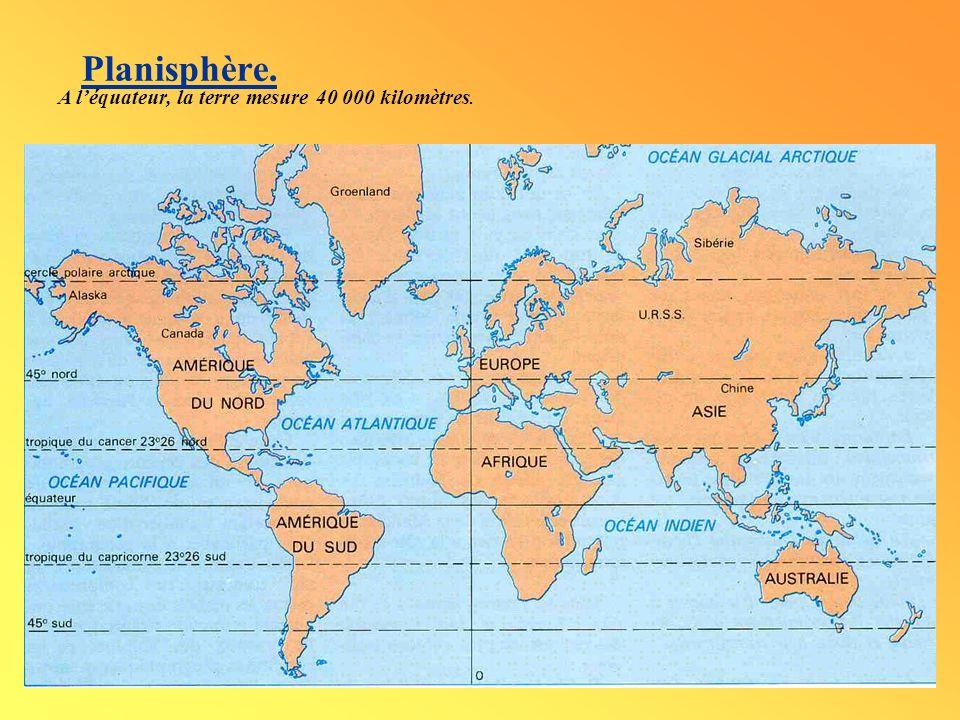 Planisphère. A l'équateur, la terre mesure 40 000 kilomètres.