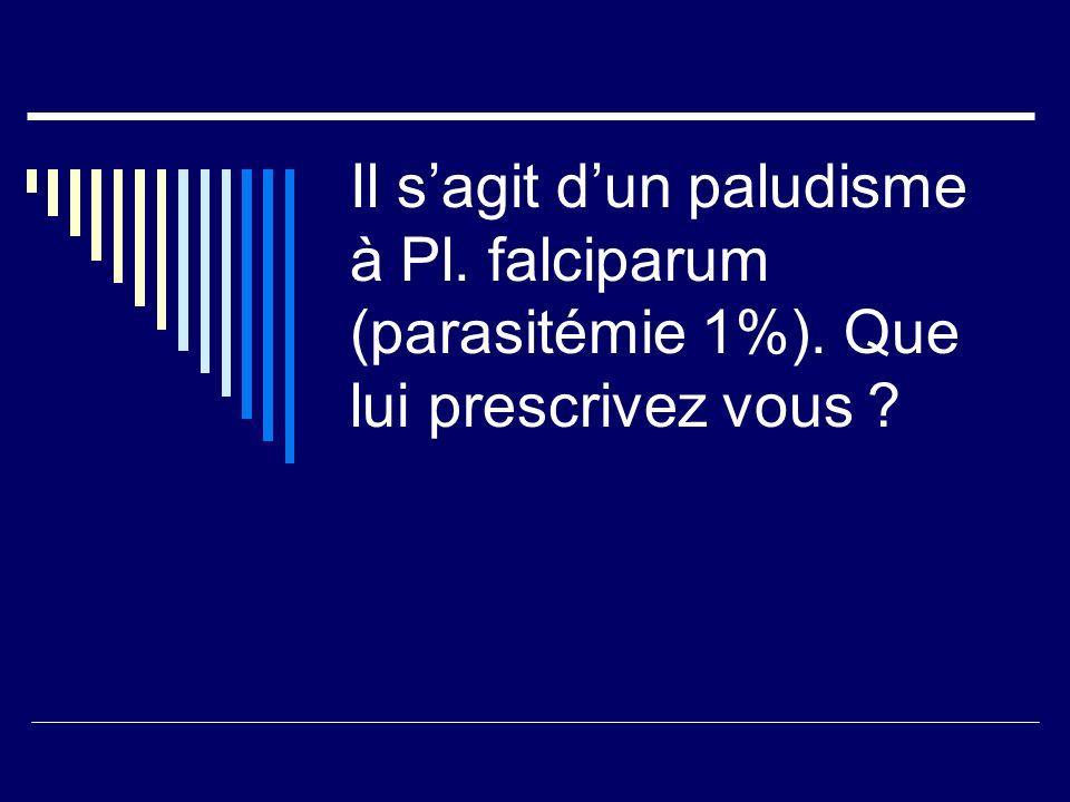Il s'agit d'un paludisme à Pl. falciparum (parasitémie 1%)