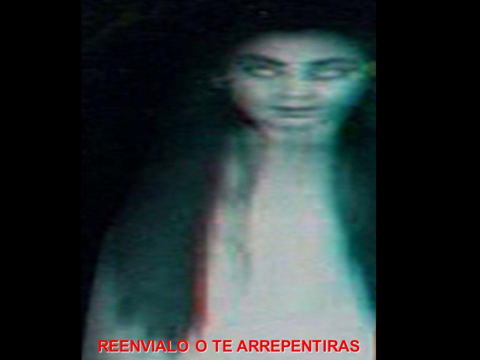 REENVIALO O TE ARREPENTIRAS