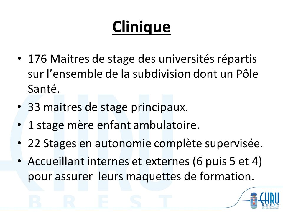 Clinique 176 Maitres de stage des universités répartis sur l'ensemble de la subdivision dont un Pôle Santé.