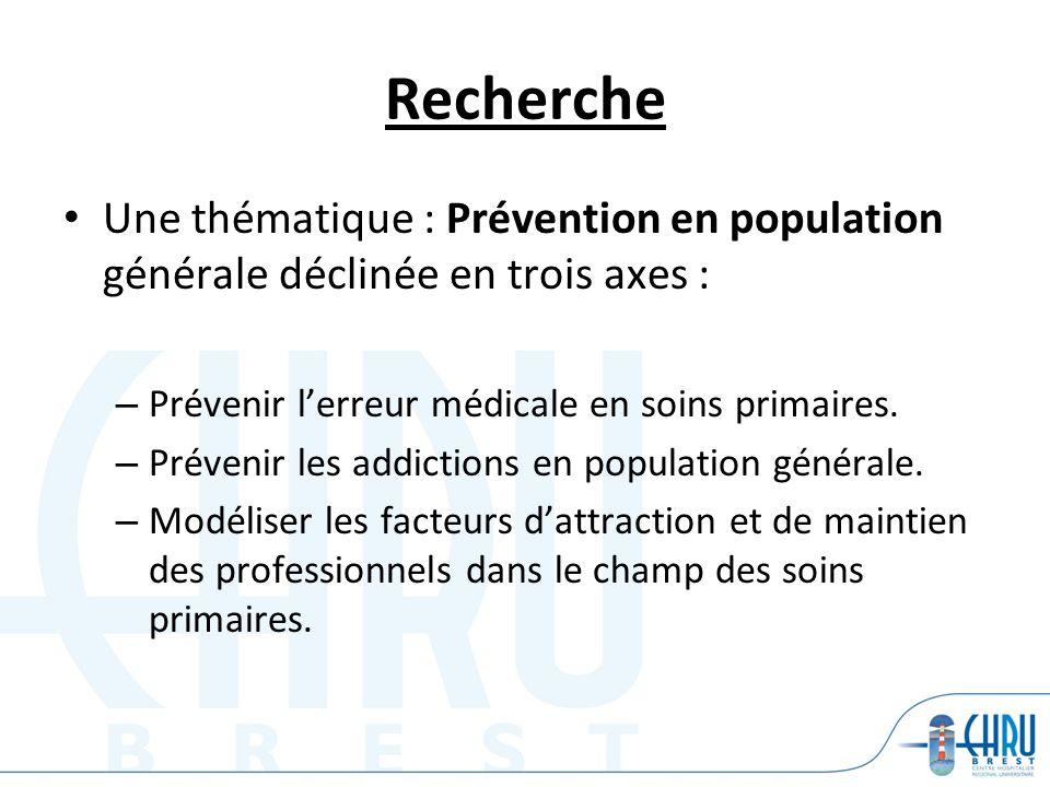 Recherche Une thématique : Prévention en population générale déclinée en trois axes : Prévenir l'erreur médicale en soins primaires.