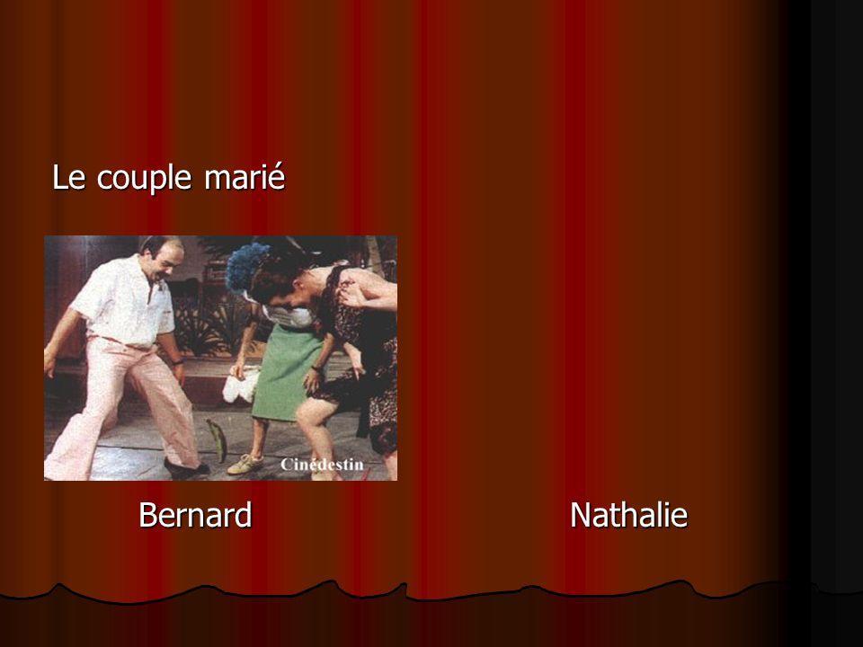 Le couple marié Bernard Nathalie