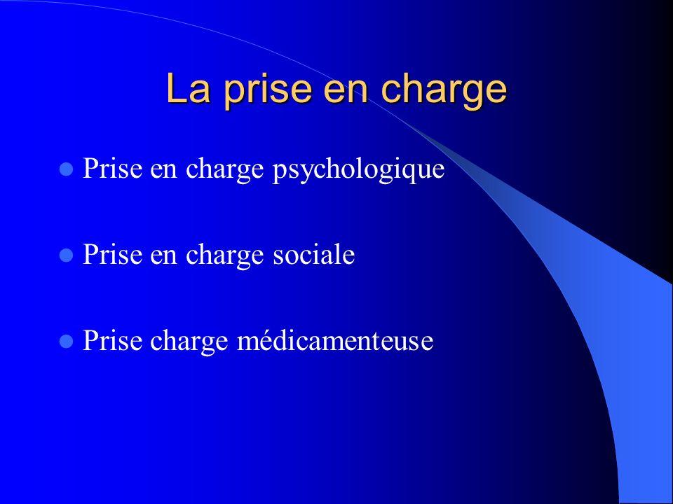 La prise en charge Prise en charge psychologique