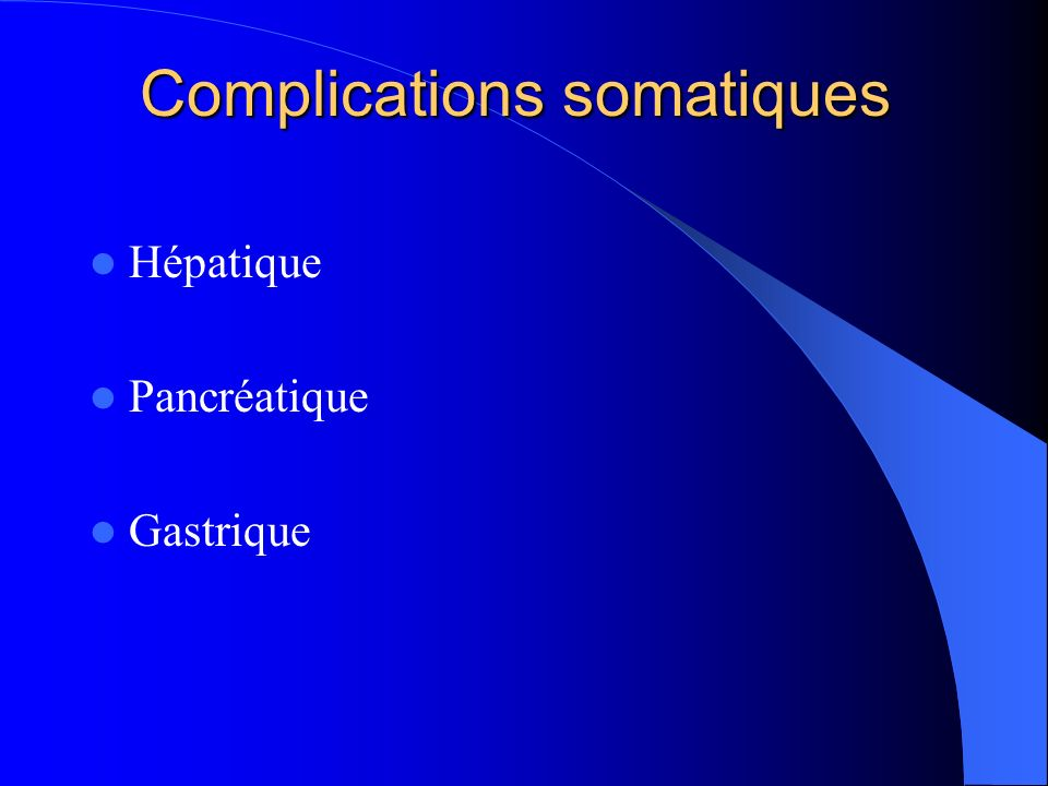 Complications somatiques