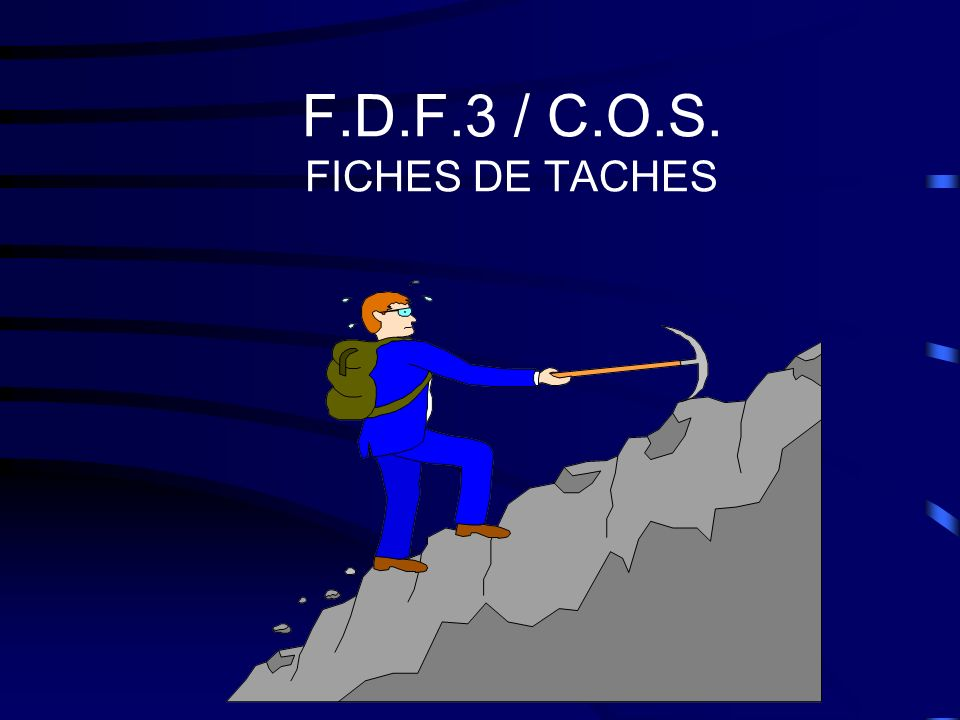 F.D.F.3 / C.O.S. FICHES DE TACHES
