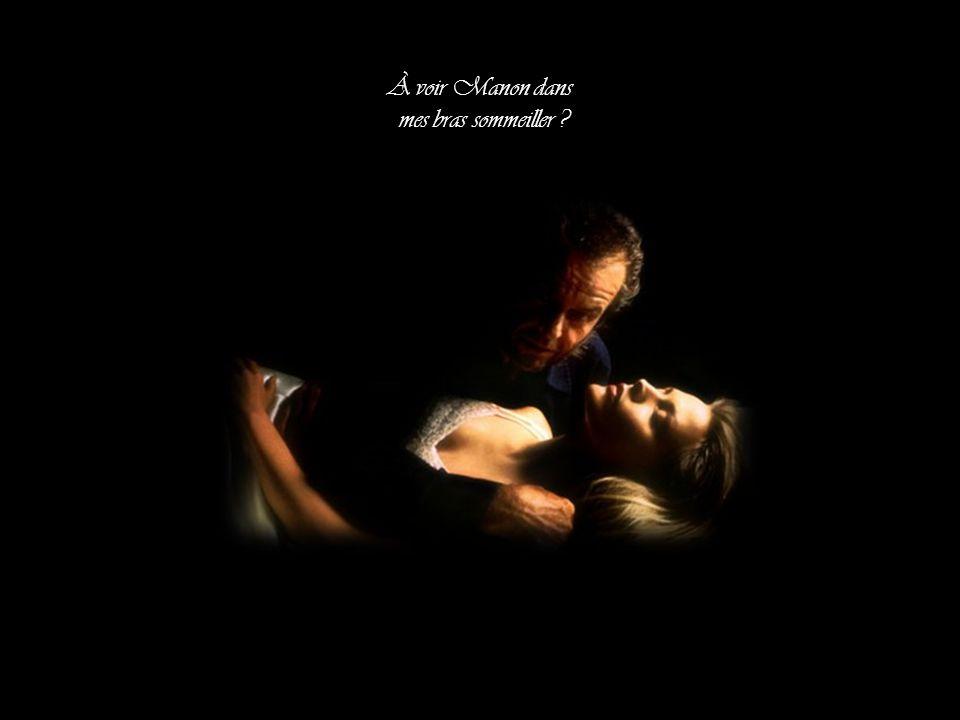 À voir Manon dans mes bras sommeiller