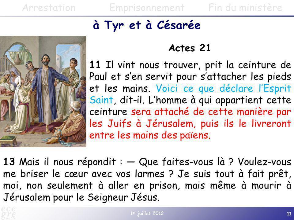 à Tyr et à Césarée Arrestation Emprisonnement Fin du ministère