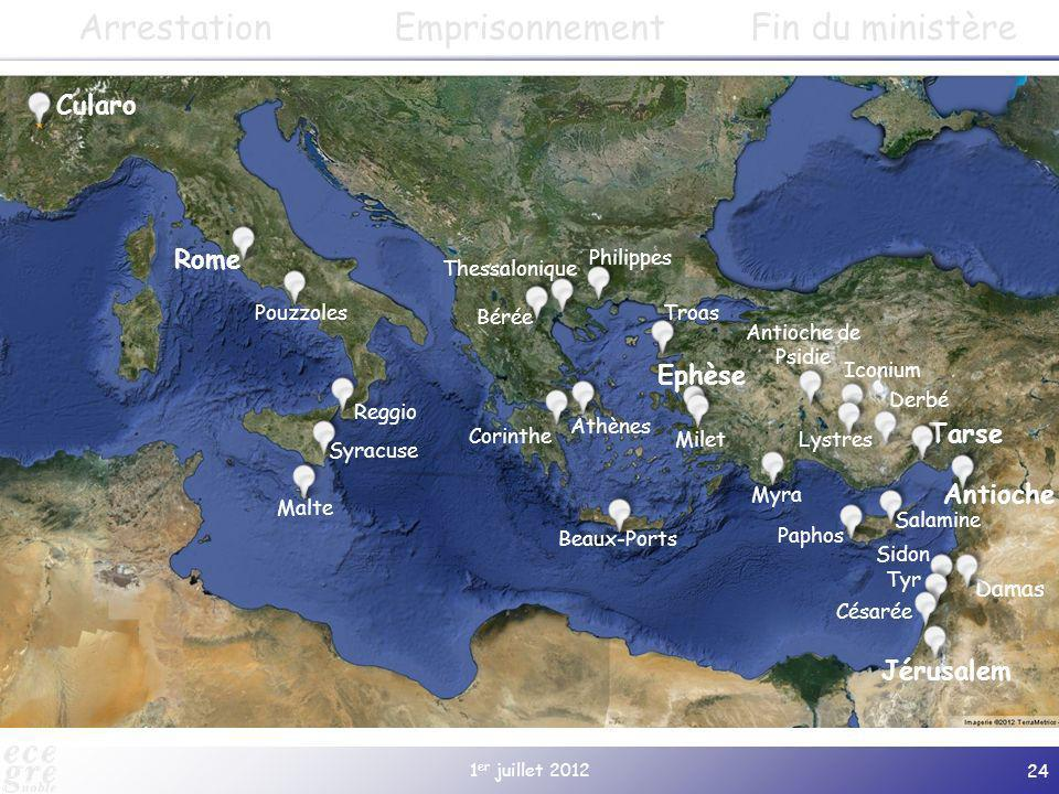 Arrestation Emprisonnement Fin du ministère Cularo Rome Ephèse Tarse