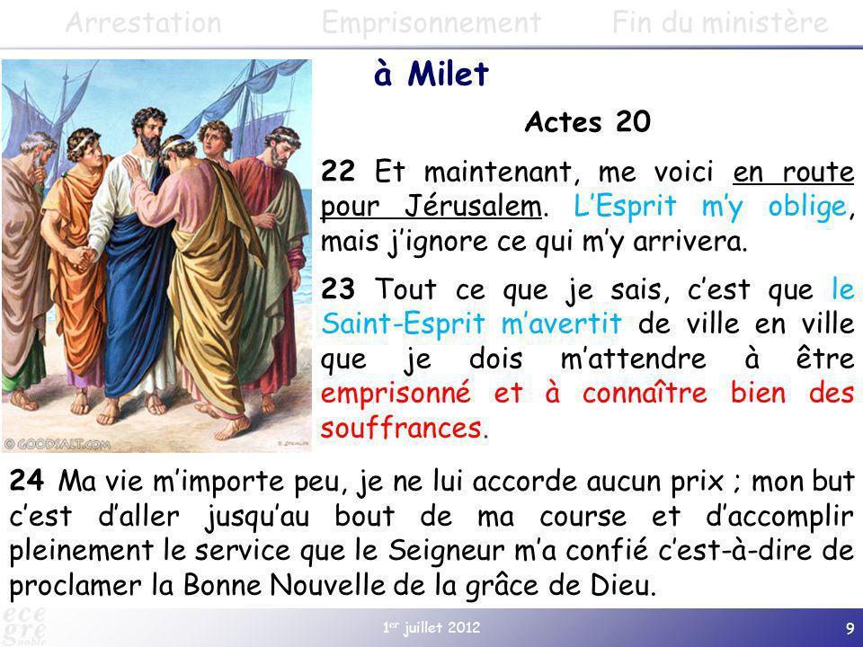 à Milet Arrestation Emprisonnement Fin du ministère Actes 20