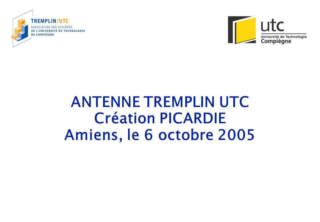 ANTENNE TREMPLIN UTC Création PICARDIE Amiens, le 6 octobre 2005