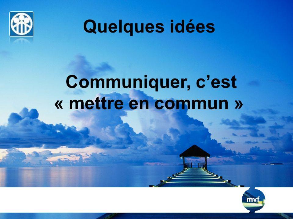 Communiquer, c'est « mettre en commun »