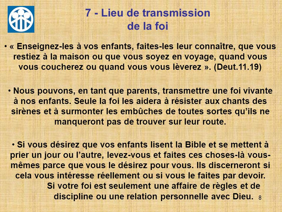 7 - Lieu de transmission de la foi