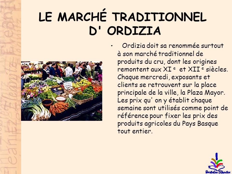 LE MARCHÉ TRADITIONNEL D ORDIZIA