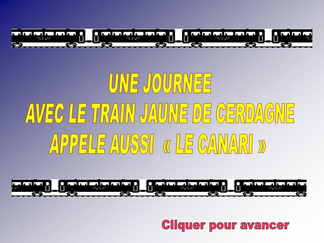 AVEC LE TRAIN JAUNE DE CERDAGNE APPELE AUSSI « LE CANARI »