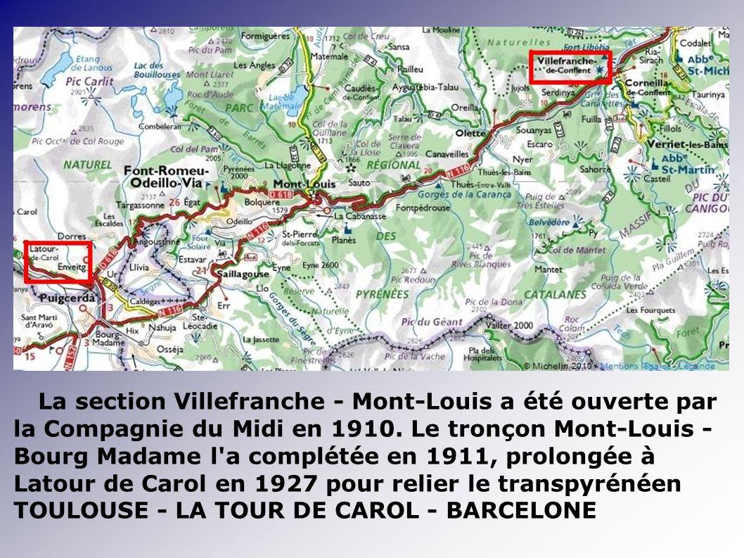 La section Villefranche - Mont-Louis a été ouverte par la Compagnie du Midi en 1910.