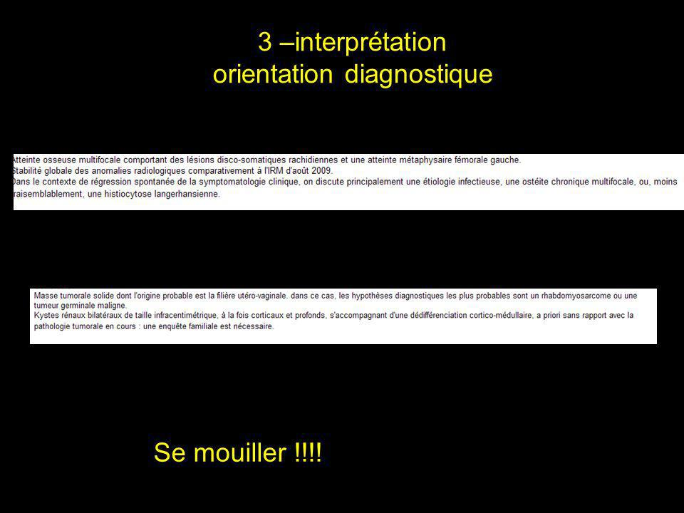 3 –interprétation orientation diagnostique