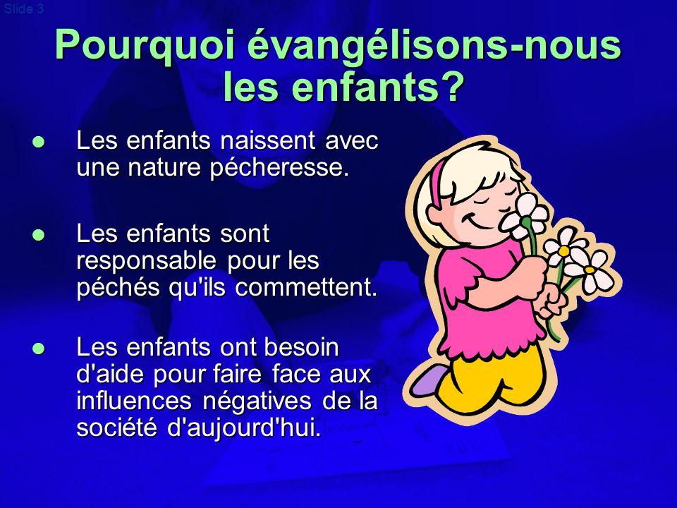 Pourquoi évangélisons-nous les enfants