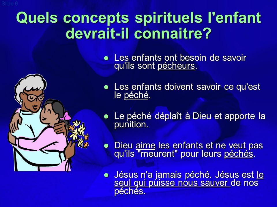 Quels concepts spirituels l enfant devrait-il connaitre